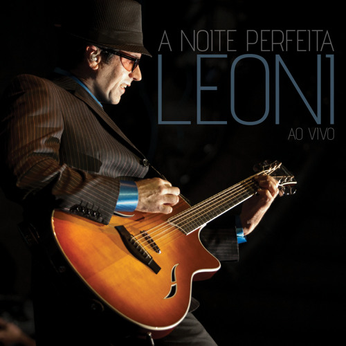 Capa do CD A Noite Perfeita Ao Vivo do Leoni